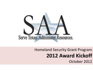 Homeland Security Grant Program   2012 Award Kickoff October 2012