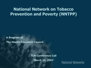 National Network on Tobacco Prevention and Poverty (NNTPP) A Program of