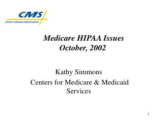 Medicare HIPAA Issues October, 2002