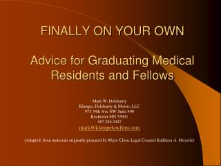 FINALLY ON YOUR OWN Advice for Graduating Medical Residents and Fellows