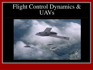 Flight Control Dynamics & UAVs