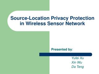 Source-Location Privacy Protection in Wireless Sensor Network