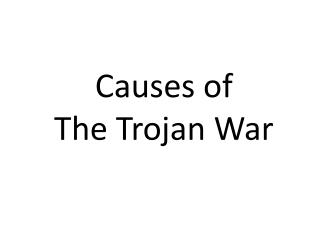 Causes of  The Trojan War