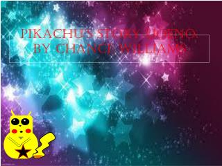 Pikachu's story UOENO . BY CHANCE WILLIAMS