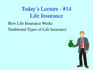Today's Lecture - #14 Life Insurance