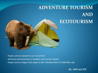 ADVENTURE TOURISM AND ECOTOURISM