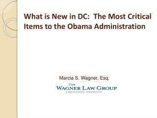 What is New in DC:  The Most Critical Items to the Obama Administration