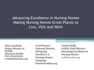 Advancing Excellence in Nursing Homes Making Nursing Homes Great Places to  Live, Visit and Work