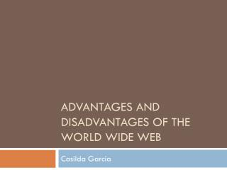 A dvantages and disadvantages of the World Wide Web