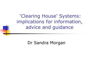 'Clearing House' Systems: implications for information, advice and guidance