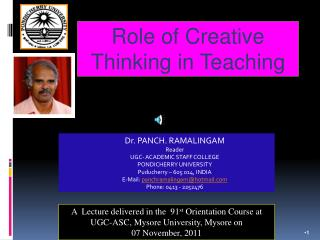Dr. PANCH. RAMALINGAM Reader  UGC- ACADEMIC STAFF COLLEGE PONDICHERRY UNIVERSITY