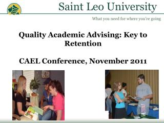 Quality Academic Advising: Key to Retention  CAEL Conference, November 2011