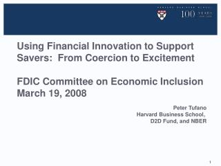 Peter Tufano Harvard Business School,  D2D Fund, and NBER