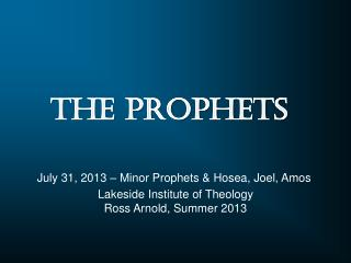 Lakeside Institute of Theology Ross Arnold, Summer 2013