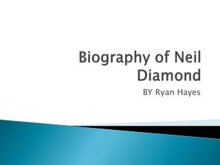 Biography of Neil Diamond