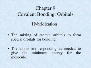 Chapter 9 Covalent Bonding: Orbitals