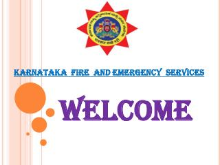 KARNATAKA  FIRE  AND EMERGENCY  SERVICES WELCOME