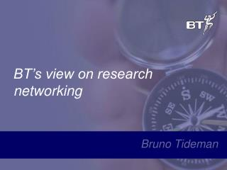 BT's view on research networking
