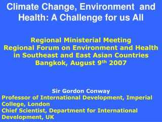 Climate Change, Environment  and Health: A Challenge for us All
