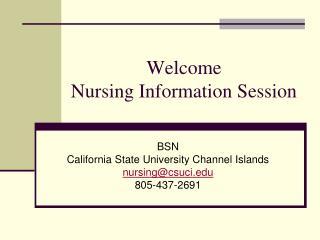 Welcome  Nursing Information Session
