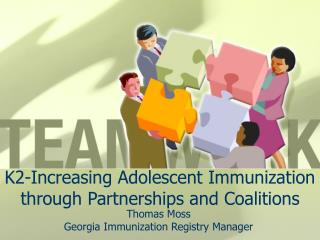 K2-Increasing Adolescent Immunization through Partnerships and Coalitions
