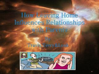 How Leaving Home Influences Relationships with Parents