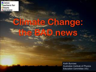 Climate Change:  the BAD news