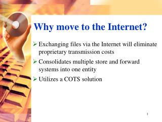 Exchanging files via the Internet will eliminate proprietary transmission costs