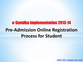 e-Suvidha Implementation  2013-14 Pre-Admission Online  Registration  Process  for Student