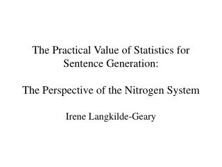 The Practical Value of Statistics for Sentence Generation: The Perspective of the Nitrogen System