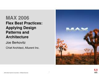 MAX 2006  Flex Best Practices: Applying Design Patterns and Architecture