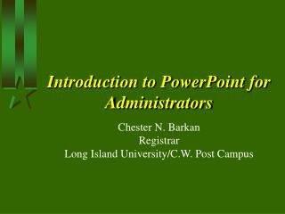 Introduction to PowerPoint for Administrators