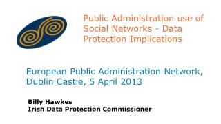 Public Administration use of Social Networks - Data Protection Implications