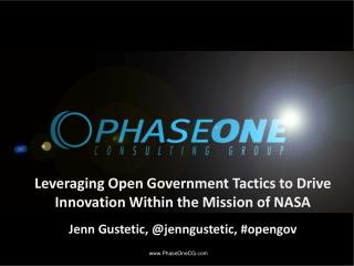 Leveraging Open Government Tactics to Drive Innovation Within the Mission of  NASA