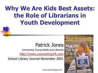 Why We Are Kids Best Assets:   the Role of Librarians in Youth Development