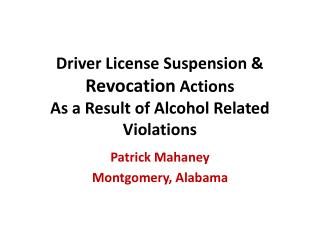 Driver License Suspension &  Revocation  Actions As a Result of Alcohol Related Violations