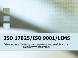 ISO 17025/ISO 9001/LIMS