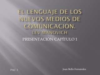 El lenguaje de los nuevos medios de comunicaci??n. cap 1.