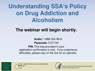 Understanding SSA ' s Policy on Drug Addiction and Alcoholism