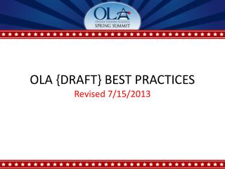 OLA {DRAFT} BEST PRACTICES Revised 7/15/2013