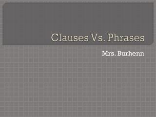 Clauses Vs. Phrases