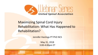 Maximizing Spinal Cord Injury Rehabilitation: What Has Happened to Rehabilitation?