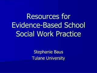 Resources for Evidence-Based School Social Work Practice