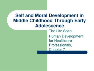Self and Moral Development in Middle Childhood Through Early Adolescence