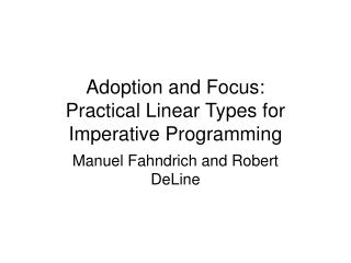 Adoption and Focus: Practical Linear Types for Imperative Programming