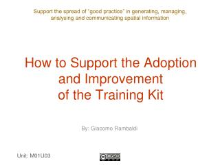 How to Support the Adoption  and Improvement  of the Training Kit