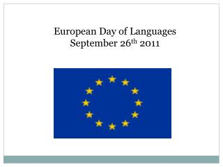 European Day of Languages  September 26 th  2011