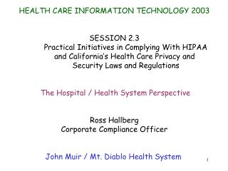 HEALTH CARE INFORMATION TECHNOLOGY 2003 SESSION 2.3 	Practical Initiatives in Complying With HIPAA