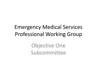 Emergency Medical Services Professional Working Group