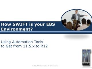 How SWIFT is your EBS Environment?